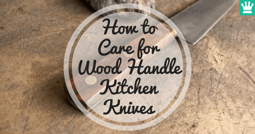 How to Care For Wood Handle Kitchen Knives