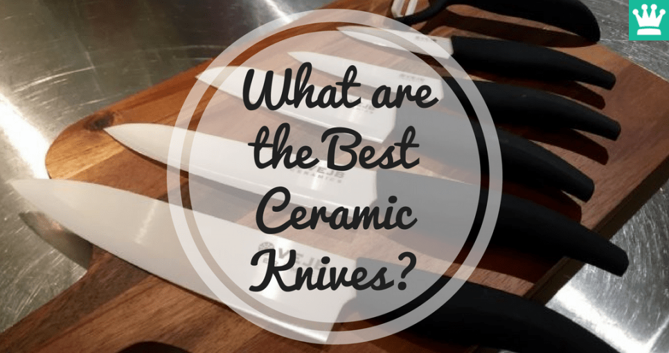 What are the Best Ceramic Knives?