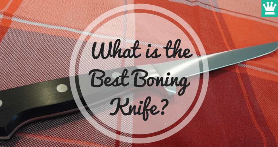 What is the Best Boning Knife?