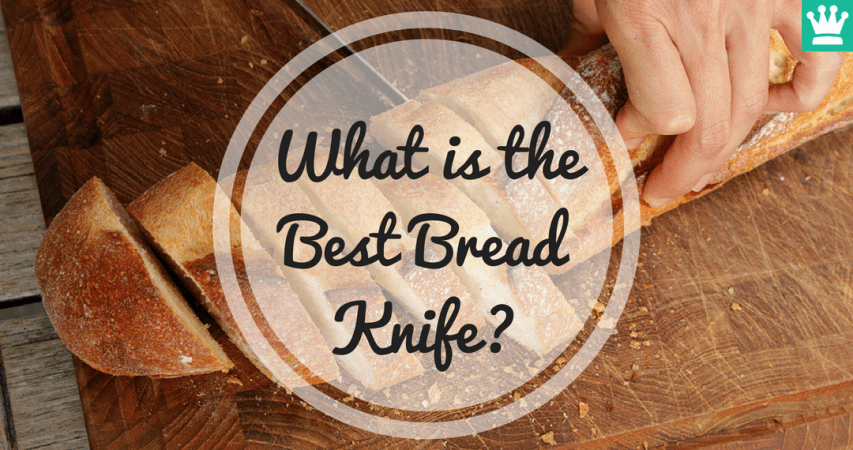What is the Best Bread Knife?