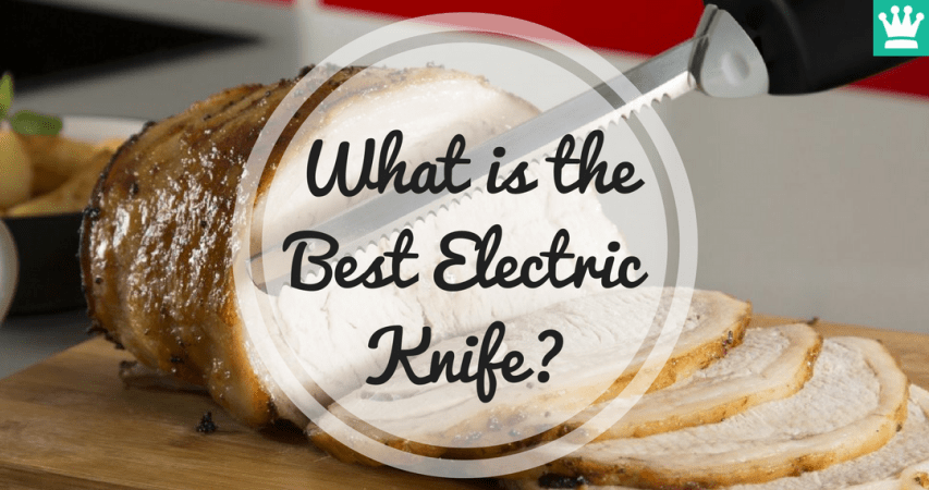 What is the Best Electric Knife?