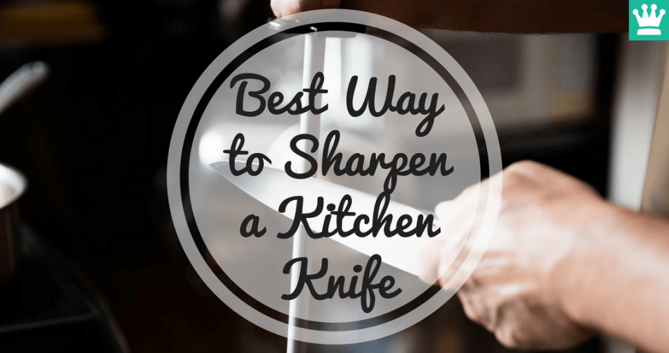 Best Way to Sharpen a Kitchen Knife?