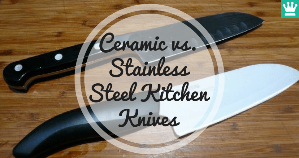 Ceramic vs. Stainless Steel Kitchen Knives
