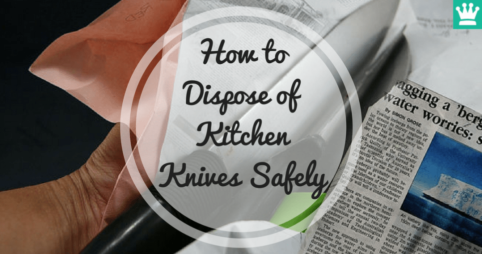 How to Dispose of Kitchen Knives Safely