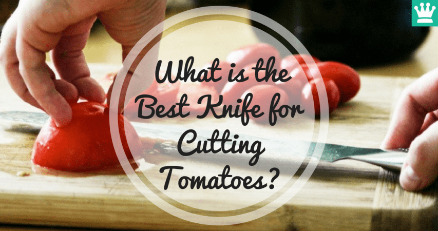 What Is The Best Knife For Cutting Tomatoes?