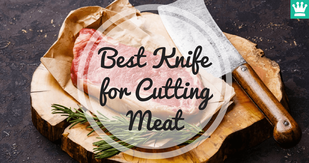Best Knife For Cutting Meat Top Picks For 2018 Kitchen
